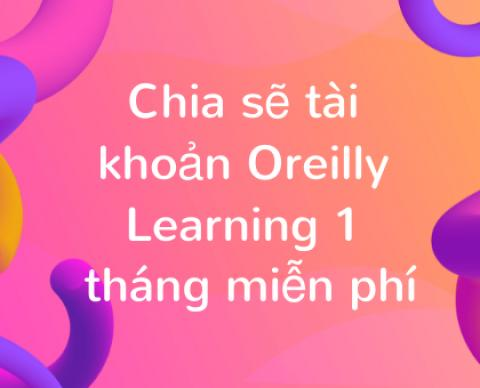 Chia sẽ Tài khoản O'Reilly Online Learning 1 tháng miễn phí