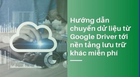 Hướng dẫn chuyển dử liệu auto từ Onedriver, Google Driver, Dropbox tới nền tảng lưu trữ khác miễn phí