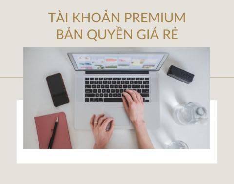 Bán tài khoản Premium bản quyền Vol 2